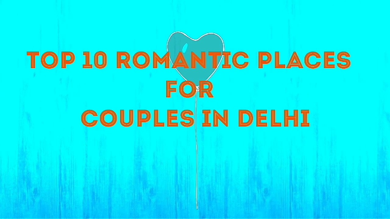 best dating place for couples in delhi We went to the most romantic place in delhi for couples  most romantic place in delhi for couples | dating place  best hotel in paharganj, new delhi.