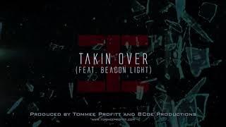 """Takin Over"" (feat. Beacon Light) Produced by Tommee Profitt & Brendon Coe"