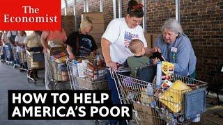 How to help America's poor | The Economist