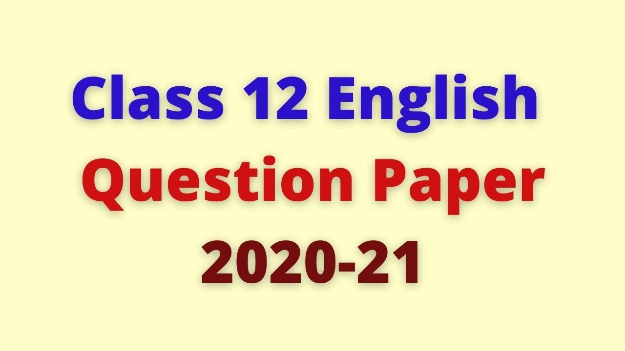 Class 12 English Question paper 2020-21