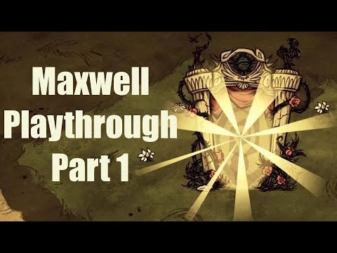 DST Maxwell Playthrough Part 1: Exploration (Day 1-12)