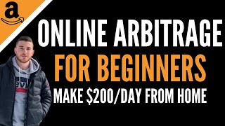 How To Make $200/Day From Home With Amazon Online Arbitrage | StepByStep Beginners Tutorial (2020)