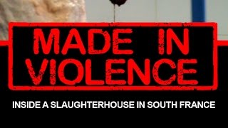 MADE IN VIOLENCE: INSIDE A SLAUGHTERHOUSE