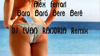 Alex Ferrari - Bara Bará Bere Berê [DJ Evan Randria Remix]