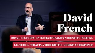 """Intersectionality and Identity Politics - Lecture 3:  """"What is a Thoughtful Christian Response?"""""""