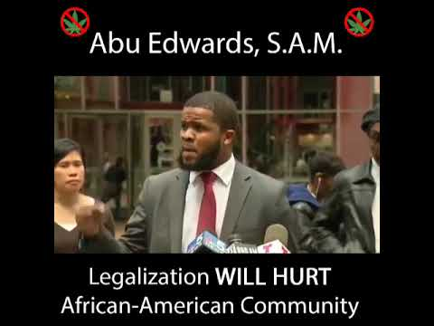 Abu Edwards - Legal Weed Will Hurt African American Communities