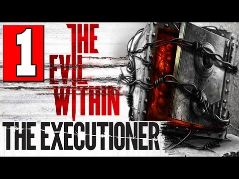 The Evil Within The Executioner Walkthrough Part 1 Full Gameplay DLC Let's Play [HD] PS4 XBOX ONE PC