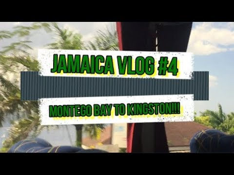 JAMAICA TRAVEL VLOG PART #4 | RIDE FROM MONTEGO BAY TO KINGSTON!