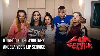 Angela Yee's Lip Service ft. DJ Whoo Kid & LaBritney
