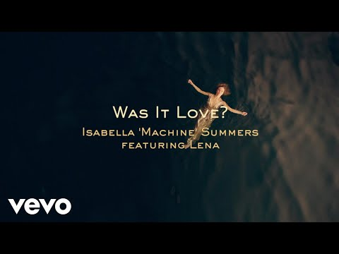 Was it love isabella machine summers feat lena
