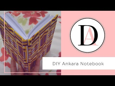 DIY Ankara / Fabric Notebook!