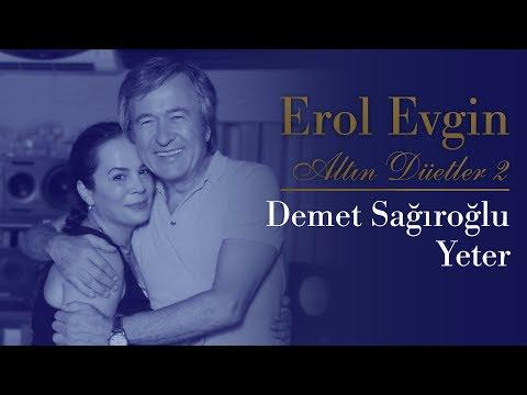 Erol Evgin & Demet Sağıroğlu - Yeter (Official Audio)