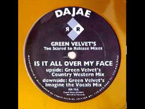 Dajae - Is It All Over My Face (Green Velvet's Imagine The Vocals Mix)