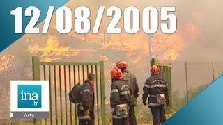 20h du 12 Août 2005 - Un pompier déclenche volontairement des feux | Archive INA