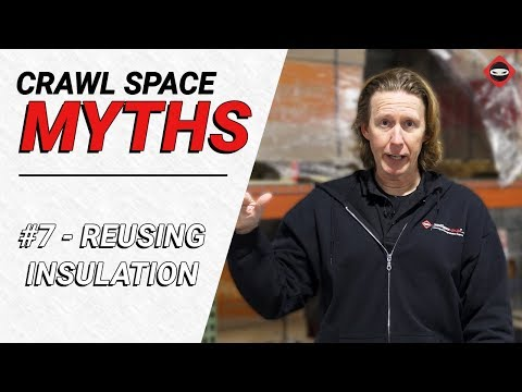 Crawl Space Myth #7 - Can You Reuse Insulation?
