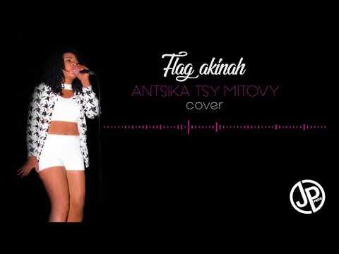 RIJADE-Antsika tsy mitovy ( cover by FLAG AKINAH 2018 )