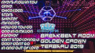 DJ BREAKBEAT 【GOLDEN CROWN】 TERBARU 2019 BASS NYA BIKIN MELAYANG