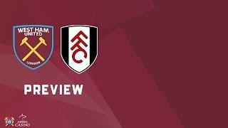 West Ham Utd v Fulham Preview | Talk A Good Game