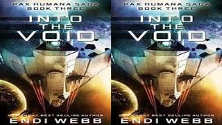Into the Void (The Pax Humana Saga Book 3) by Endi Webb Audiobook Part 1