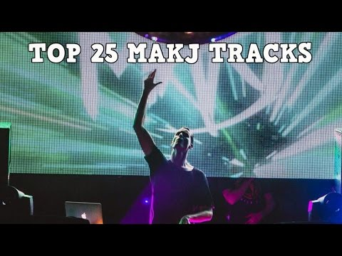 [Top 25] Best MAKJ Tracks [2017]