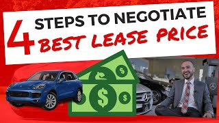 How to Best Negotiate a New Car Lease in 4 Steps; Leasing Explained by Ex Salesman to Get Best Deal