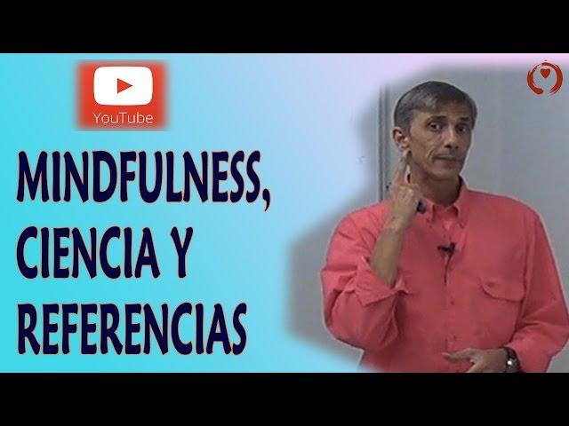 Mindfulness aplicado al trabajo -05- Ciencia y Referencias