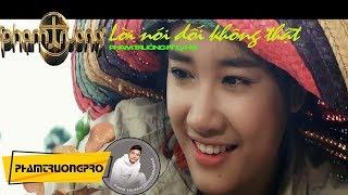MV - Lời Nói Dối Không Thật - Phạm Trưởng ft Lý Hải , Nhã Phương