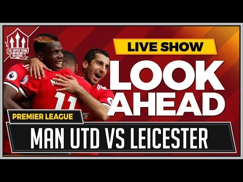 Manchester United vs Leicester City LIVE Preview