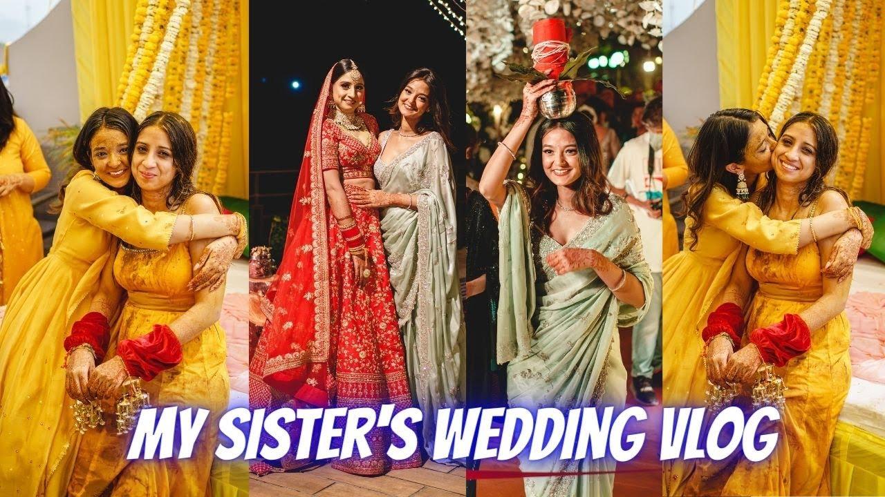 Sister's Shaadi | Haldi & shaadi vlog 3