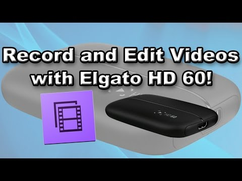 How to Record and Edit Videos with the Elgato HD 60!