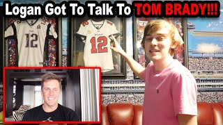 LOGAN Got To Talk To TOM BRADY!!!!