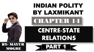 Indian Polity by Laxmikant chapter 14- Centre-State Relations(Part 1) for UPSC,State PSC,ssc cgl