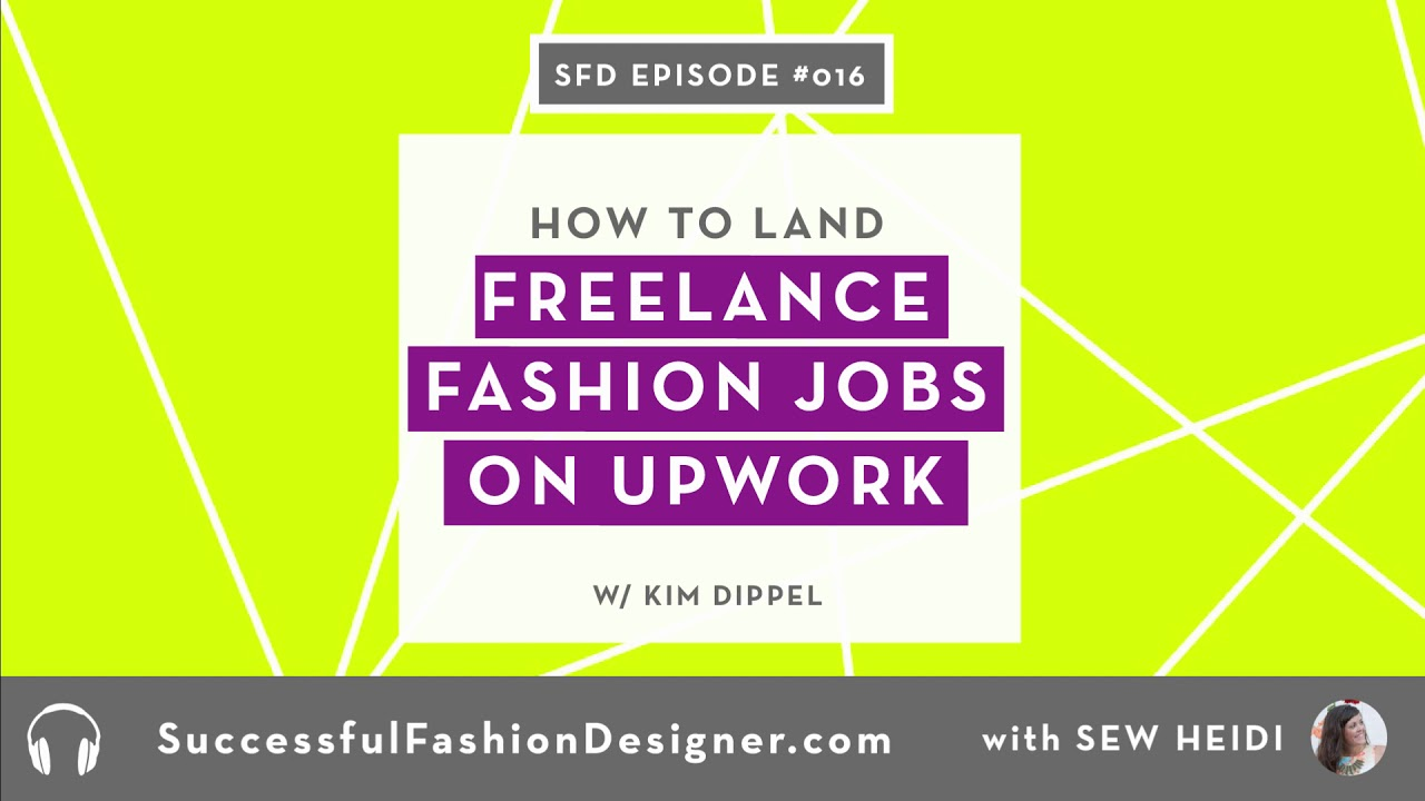 Sfd 016 How To Get Freelance Fashion Design Jobs On Upwork Youtube