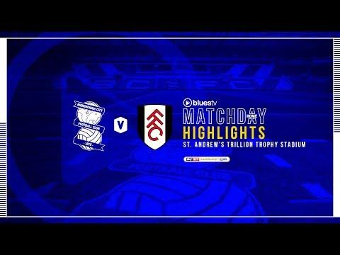 HIGHLIGHTS | Blues v Fulham