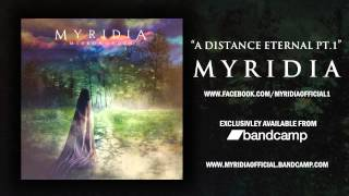"Myridia - ""A Distance Eternal Pt.1"""