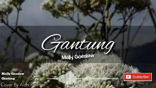 Download Mp3 Gantung - Melly Goeslaw    Aldhi Rahman Cover  Lirik Lagu Zone