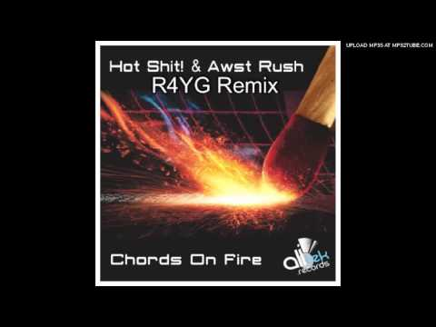 Chords On Fire (R4YG) - Hot Shit! & Awst Rush **FREE DOWNLOAD**