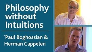 Philosophies of Philosophy: Paul Boghossian & Herman Cappelen -