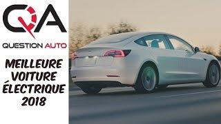 Meilleure voiture ÉLECTRIQUE 2018   Fait un choix JUDICIEUX!   Revue partie 4/8