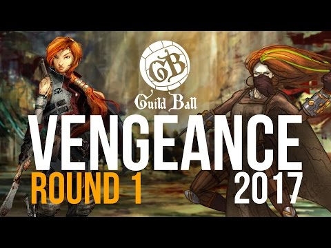 Guild Ball: Vengeance 2017 - Round 1 [Union Vs. Engineers]