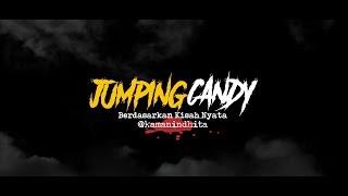 Cerita Horor True Story - Jumping Candy