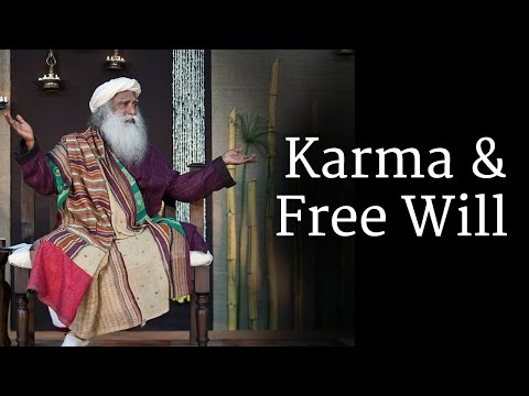Sadhguru on Karma and Free Will