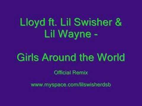 Download Lloyd ft. Lil Swisher&Lil Wayne-Girls Around the World(RMX)