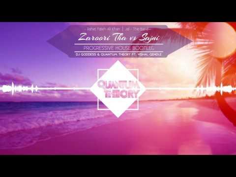 Zaroori Tha vs Sajni | Rahat Fateh Ali Khan | Jal | DJ Goddess & Quantum Theory ft Vishal Gendle