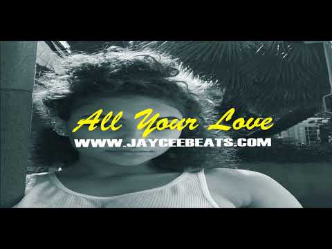 """***SOLD***""""All Your Love"""" R&B Type Beat 2018   Jaycee  """