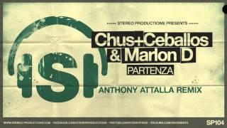 Chus & Ceballos, Marlon D - Partenza (Anthony Attalla Remix)