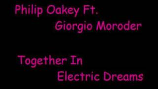 Philip Oakey Ft. Giorgio Moroder - Together in electric dreams