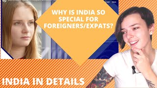 Why is India so special for foreigners and expats? | REACTION | Indi Rossi
