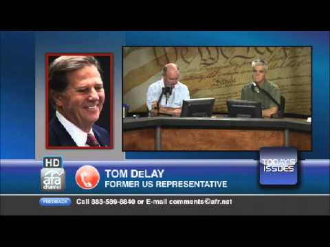 Tom Delay on Today's Issues