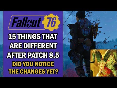 Fallout 76 – Patch 8.5 Overview – 15 THINGS That are NEW and Have CHANGED After The Patch
